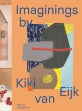 Susanne Rüsseler Blaire Dessent  Lidewij Edelkoort  Marc Mulders, Imaginings by Kiki van Eijk