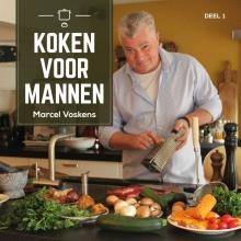 Marcel Voskens , Koken voor mannen deel 1