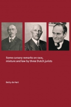 Betty de Hart , Some cursory remarks on race, mixture and law by three Dutch jurists