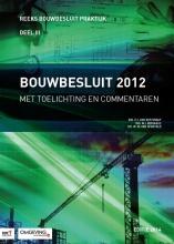 P.J. van der Graaf, M.I.  Berghuis, M van Overveld Bouwbesluit 2012 - editie 2014