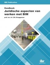 E.M. Bruggeman , Handboek Juridische aspecten van werken met BIM