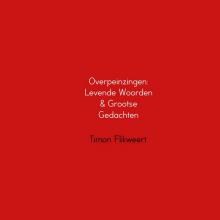 Timon Flikweert , Overpeinzingen: Levende Woorden & Grootse Gedachten