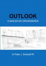 Dr Peter J. Scharpff RI , Outlook E-mailen en organiseren