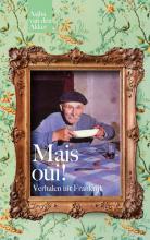 Asjha Van den Akker , Mais oui! Verhalen uit Frankrijk