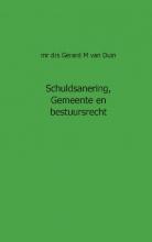 GM van Duin Schulsanering, gemeente en bestuursrecht