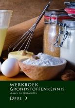 Nederlands Bakkerij Centrum , Werkboek Grondstoffenkennis deel 2 Vragen en opdrachten