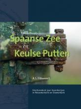 André  Flikweert Van Spaanse Zee en Keulse Putten