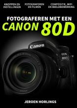 Jeroen Horlings , Fotograferen met een Canon 80D
