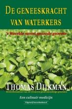 Thomas Dijkman , De geneeskracht van waterkers