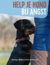 Erica Bokelmann Monique Bladder, Help je hond bij angst