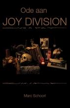 Marc Schoorl , Ode aan Joy Division