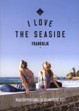 Dim Rooker Alexandra Gossink  Geert-Jan Middelkoop, I Love The Seaside Frankrijk