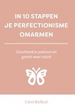 Carol Bailleul , In 10 stappen je perfectionisme omarmen