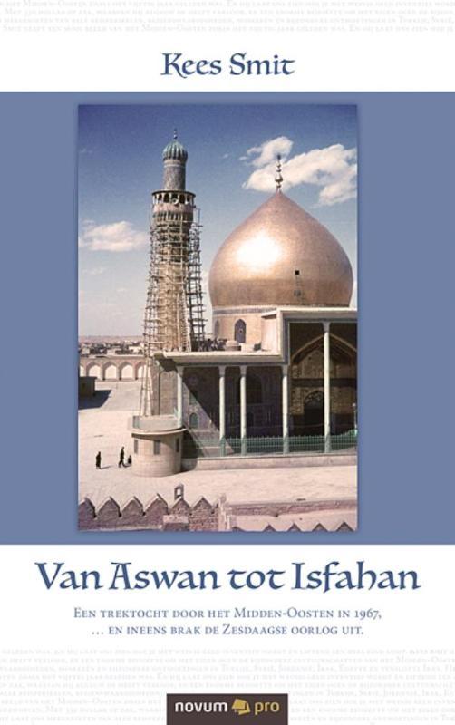 Kees Smit,Van Aswan tot Isfahan
