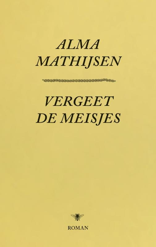 Alma Mathijsen,Vergeet de meisjes