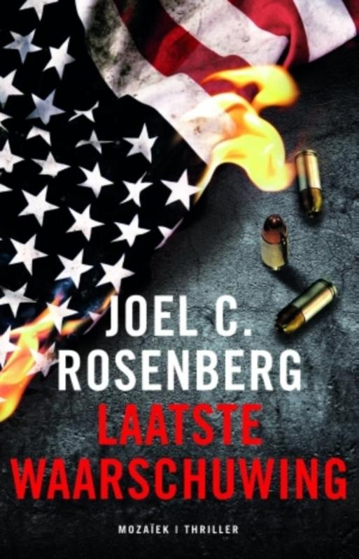 Joel C. Rosenberg,Laatste waarschuwing