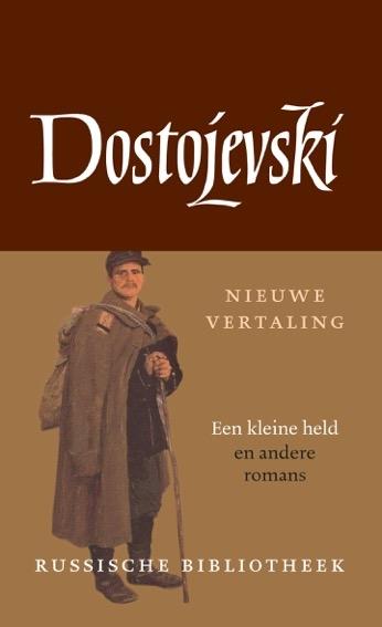 F.M. Dostojevski,De kleine held en andere romans