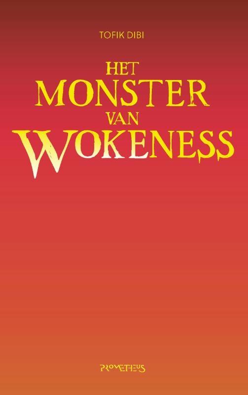 Tofik Dibi,Het Monster van Wokeness