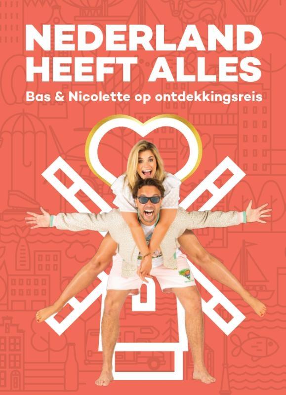 Bas Smit, Nicolette van Dam,Nederland heeft Alles
