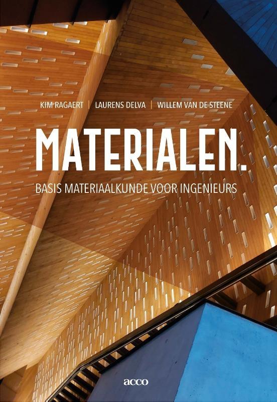 Kim Ragaert, Laurens Delva, Willem van de Steene,Materialen