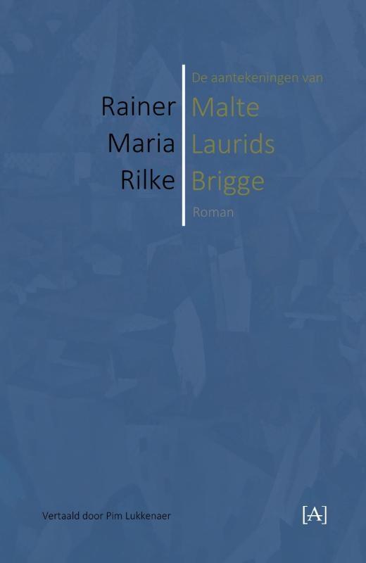 Rainer Maria Rilke,De aantekeningen van Malte Laurids Brigge