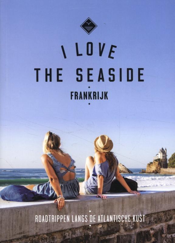 Alexandra Gossink, Geert-Jan Middelkoop, Dim Rooker,I Love The Seaside Frankrijk