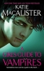 Macalister, Katie,A Girl`s Guide to Vampires