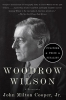 Cooper, John Milton, Jr.,Woodrow Wilson