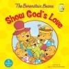Berenstain, Jan,   Berenstain, Michael,   Berenstain, Stan,The Berenstain Bears Show God`s Love