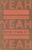 Bob Stanley,Yeah Yeah Yeah