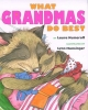 Numeroff, Laura Joffe,What Grandmas Do Best