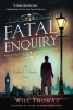 Thomas, Will,Fatal Enquiry