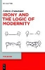 Avanessian, Armen, ,Irony and the Logic of Modernity