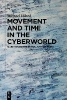 Eldred, Michael,Movement and Time in the Cyberworld