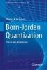 Maurice A. De Gosson,Born-Jordan Quantization