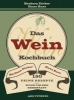 Dicker, Barbara,Das Weinkochbuch