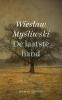 <b>Wieslaw  Mysliwski</b>,De laatste hand