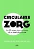 <b>Suzanne de Ruig, Levi van Dam</b>,Circulaire zorg