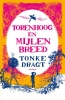 <b>Tonke  Dragt</b>,Torenhoog en Mijlen breed