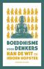<b>Han de Wit, Jeroen  Hopster</b>,Boeddhisme voor denkers