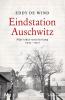 <b>Eddy de Wind</b>,Eindstation Auschwitz