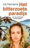 Iris  Hannema,Het bitterzoete paradijs