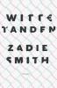<b>Zadie  Smith</b>,Witte tanden