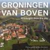 <b>Groningen van boven</b>,Groningen from the sky