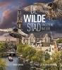 <b>Remco  Daalder, Geert  Timmermans</b>,De wilde stad