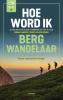 Geert Van Speybroeck Debbie  Sanders,Hoe word ik bergwandelaar?