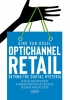 <b>Gino  Van Ossel</b>,Optichannel Retail. Beyond the Digital Hysteria