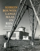 ,Kerken bouwen langs Maas en Rijn na 1945