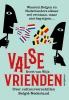 <b>Evert van Wijk</b>,Valse vrienden