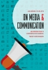 <b>Jan  Loisen, Stijn  Joye</b>,On media and communication